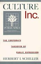 Culture, Inc.: The Corporate Takeover of Public Expression by Herbert Schiller