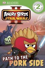 DK Readers L2: Angry Birds Star Wars II: Path to the Pork Side by Scarlett OHar