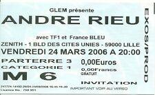 RARE / TICKET BILLET DE CONCERT - ANDRE RIEU : LIVE A LILLE ( FRANCE ) 2006