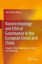 NANOTECHNOLOGY AND ETHICAL GOVERNANCE IN THE EUROPEAN UNION AND CHINA - DALTON-B