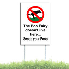 The Poo Fairy Doesnt Live Coroplast Sign Plastic Indoor Outdoor Window Stake