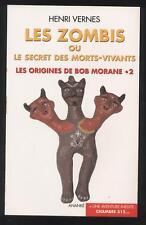 NEUF Les zombies ou le secret des morts-vivants ORIGINES DE BOB MORANE H. VERNES