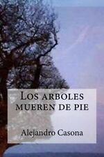 Los arboles mueren de pie (Spanish Edition) by Alejandro Casona