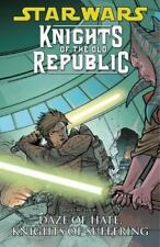 Daze of Hate, Knights of Suffering (Star Wars: Knights of the Old Republic, Vol.
