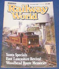 RAILWAY WORLD DECEMBER 1987 - EAST LANCASHIRE REVIVAL
