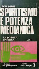 LÈON DENIS SPIRITISMO E POTENZA MEDIANICA 1 SCIENZA SPIRITICA ED. GATTOPARDO 71