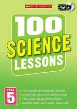 100 Science Lessons Year 5 - 2014 National Curriculum Plan and Teach Study Guide
