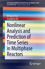 Nonlinear Analysis and Prediction of Time Series in Multi-Phase Reactors by...