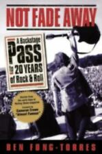 Not Fade Away: A Backstage Pass to 20 Years of Rock & Roll by Fong-Torres, Ben