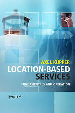 NEW Location-Based Services: Fundamentals and Operation by Axel Küpper