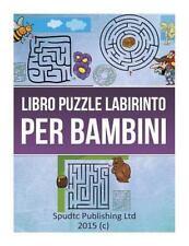 Libro Puzzle Labirinto per Bambini by Spudtc Publishing Ltd (2015, Paperback)