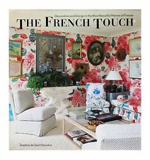The French Touch : Decoration and Design in the Most Beautiful Homes of...