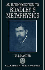 USED (GD) An Introduction to Bradley's Metaphysics by W. J. Mander