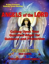Angels of the Lord : Calling Upon Your Guardian Angel