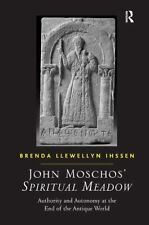 John Moschos' Spiritual Meadow : The Matrix of Late Antiquity in the...