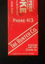 1940s Koppers Chicago Coke The Hunter Co. Roofing and Fuel Phone 413 Dixon IL MB