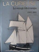 LA CURIEUSE Le voyage interrompu ( 1912-1914 ) G Mazin Garidel Bateau rare