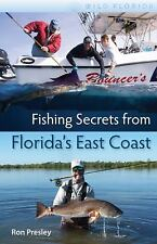 Wild Florida: Fishing Secrets from Florida's East Coast by Ron Presley 2012, PB