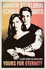 Eternity A Love Story on Death Row by Lorri Davis and Damien Echols NEW