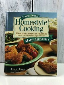 Jeanne Jones' Homestyle Cooking Made Healthy : 200 Classic American Favorites