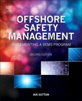 Offshore Safety Management : Implementing a SEMS Program, Hardcover by Sutton...