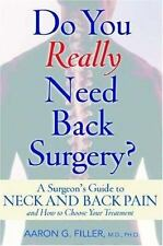 Do You Really Need Back Surgery?: A Surgeon's Guide to Neck and Back P-ExLibrary