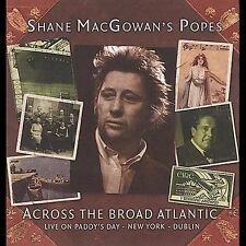 Shane Macgowan's Popes, Across the Broad Atlantic, Excellent Live
