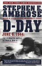 D Day: June 6, 1944: The Climactic Battle of World War II by Stephen E. Ambrose