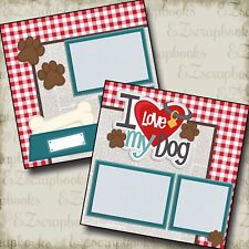 I LOVE MY DOG - 2 Premade Scrapbook Pages - EZ Layout 2181