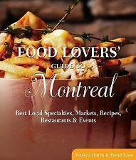Food Lovers' Guide to® Montreal: Best Local Specialties, Markets,-ExLibrary