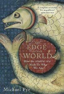 The Edge of the World: How the North Sea Made Us Who We Are, 0670922323, Pye, Mi