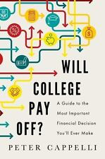Will College Pay Off?: A Guide to the Most Important Financial Decision You'll E