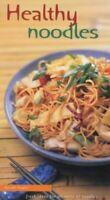 Healthy Noodles: Fresh Ideas for All Sorts of Nood... by Hayter, Kurumi Hardback