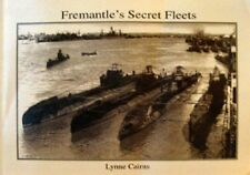 Fremantle's Secret Fleets: Allied Submarines Based in Western Australia Warfare