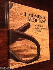 FAGONE Vittorio, Il momento artigiano: aspetti della cultura materiale in Italia
