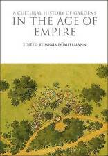 Une histoire culturelle de jardins in the Age of empire par Bloomsbury Publishing...
