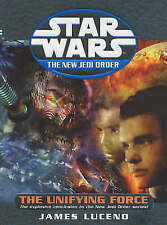 Star Wars - New Jedi Order - The Unifying Force - Hardback