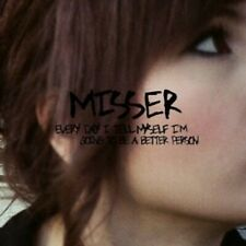 MISSER - EVERY DAY I TELL MYSELF I'M GOING TO BE A BETTER PERSON  CD  ROCK  NEW+