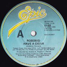 Rosebud ORIG OZ 45 Have a cigar EX '80 Epic ES423 Pink Floyd Disco Electronica