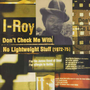 I-Roy Don't Check Me With No Lightweight Stuff (1972-75) LP VINYL Blood & Fire 1