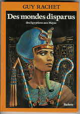 """Guy Rachet : Des mondes disparues """" Des Egyptiens aux Mayas """""""