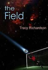The Field by Tracy Richardson (Hardback, 2013)