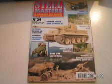 *** Revue Steel Masters n°24 Bataillon de Tiger en Afrique du Nord / Le T-26