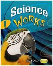 Science Works: 1: Student Book by Sandra K. Mitchell, Philippa Gardom-Hulme,...