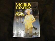 "Signed/Inscribed! Michael Swanwick ""Vacuum Flowers"" 1987 HC/DJ First Ed Like New"