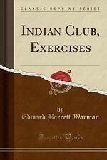 Indian Club, Exercises (Classic Reprint) (Paperback or Softback)