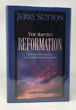 JERRY SUTTON The Baptist Reformation : The Conservative Resurgence HB/DJ