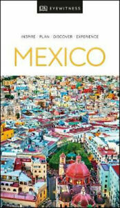 NEW Mexico By DK Eyewitness Travel Guide Paperback Free Shipping