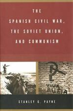 The Spanish Civil War, the Soviet Union, and Communism by Payne, Stanley G.
