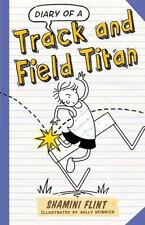 Diary of a Track and Field Titan by Shamini Flint (2014, Paperback)